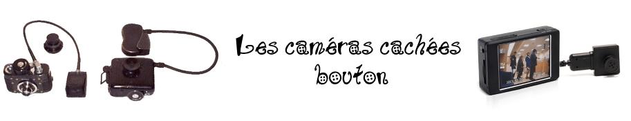 Les caméras cachées bouton